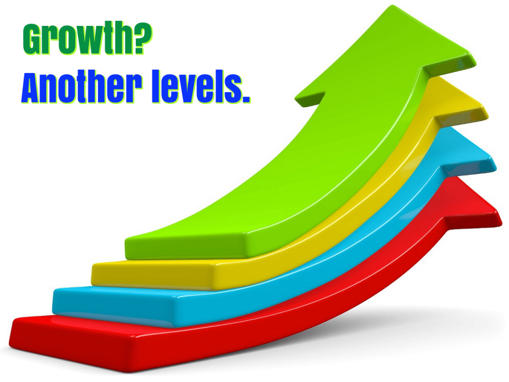 growth? go to another levels, intentionally