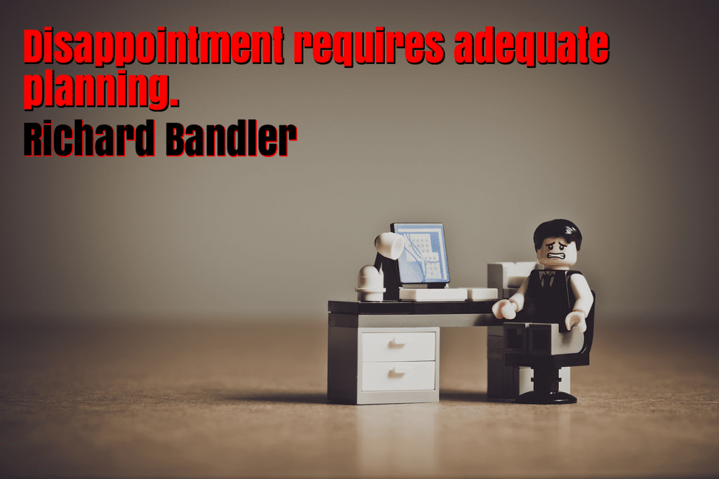 disappointment requires adequate planning